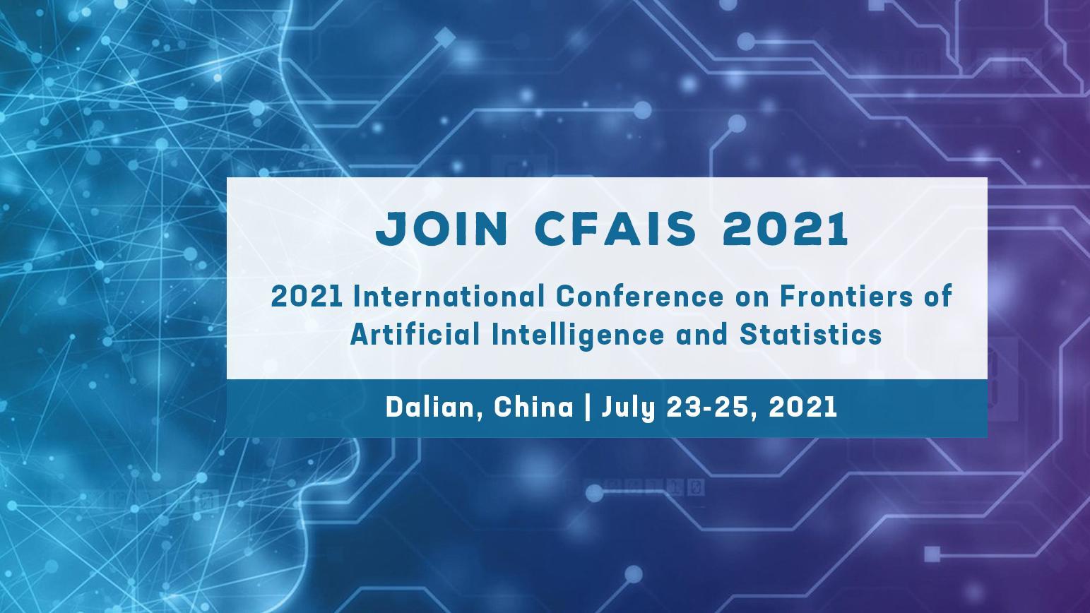 人工智能与统计学前沿国际会议(CFAIS 2021)