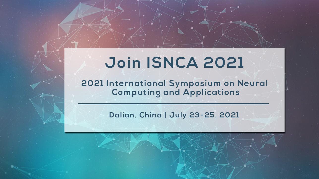 神经计算与应用国际研讨会(ISNCA 2021)